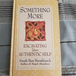 Something More Excavating Your Authentic Self by